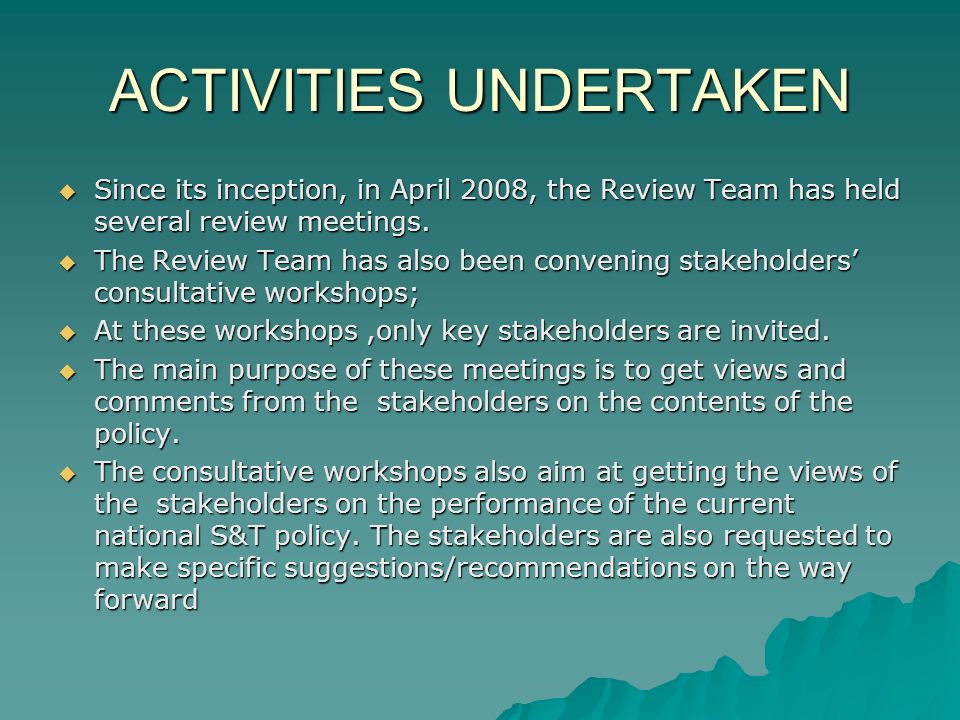 ACTIVITIES UNDERTAKEN Since its inception, in April 2008, the Review Team has held several review meetings.