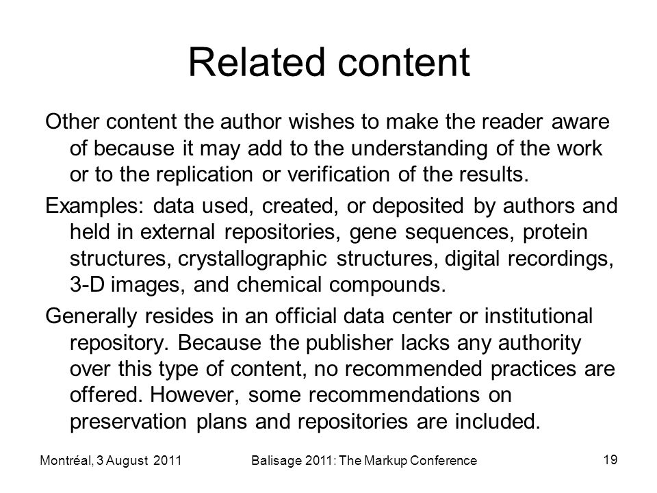 Related content Other content the author wishes to make the reader aware of because it may add to the understanding of the work or to the replication or verification of the results.