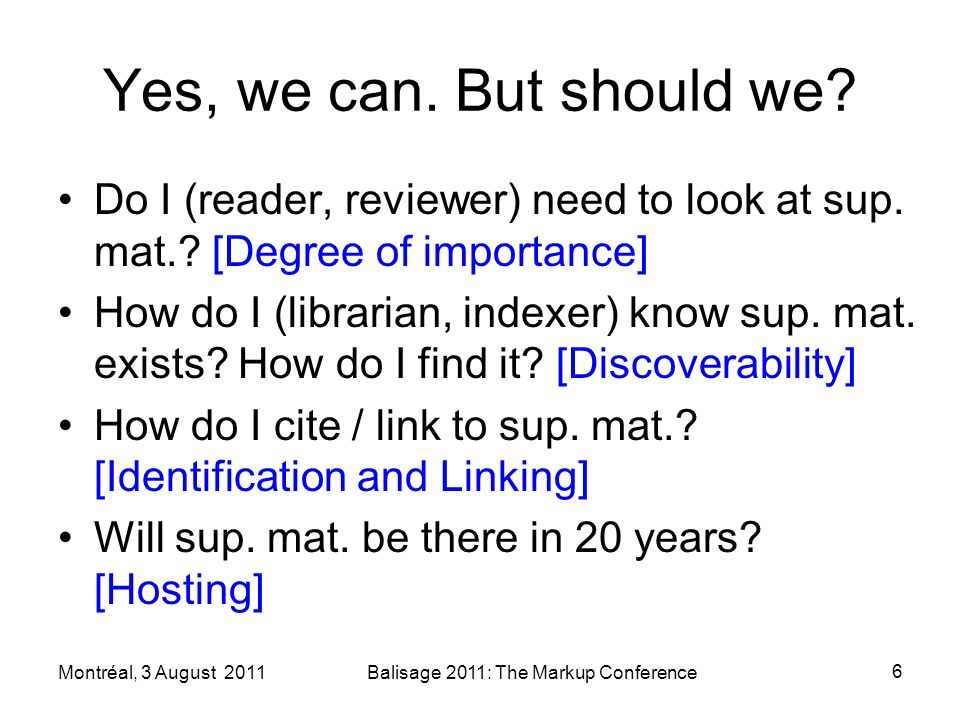 Yes, we can. But should we. Do I (reader, reviewer) need to look at sup.
