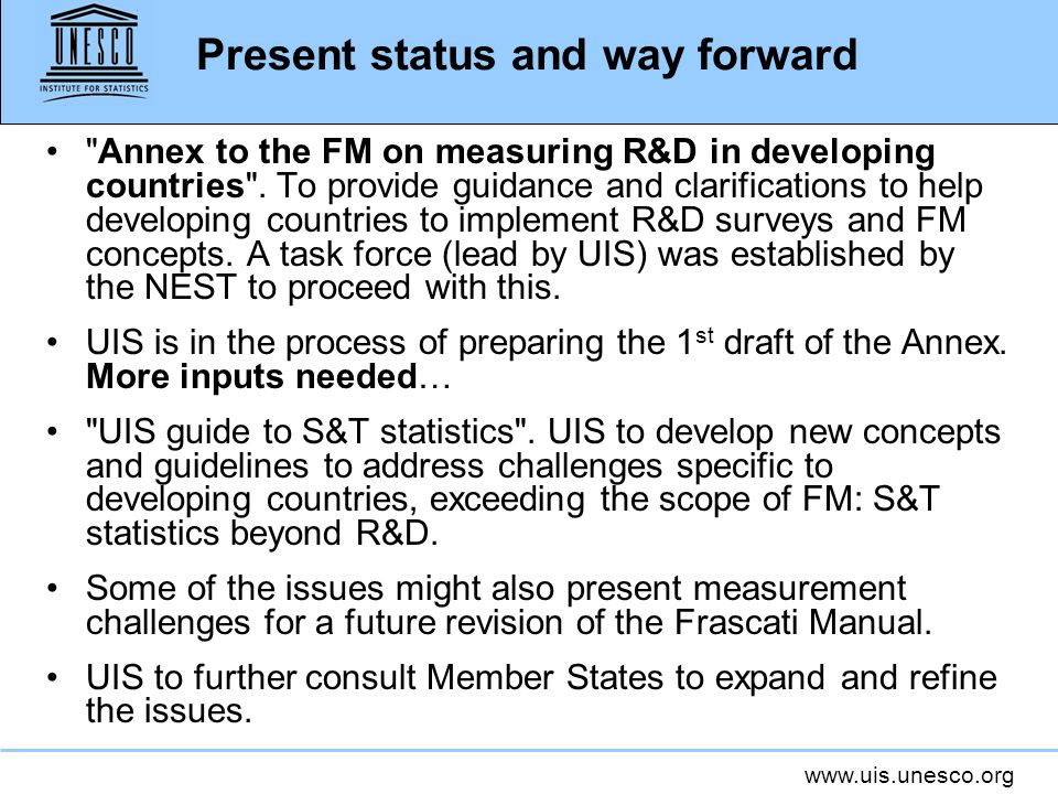 www.uis.unesco.org Present status and way forward Annex to the FM on measuring R&D in developing countries .