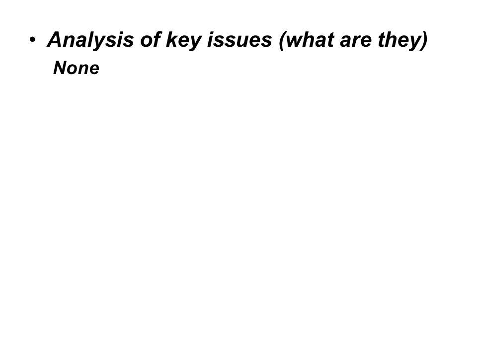 Analysis of key issues (what are they) None