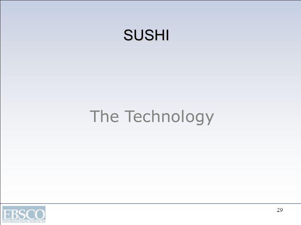 29 SUSHI The Technology