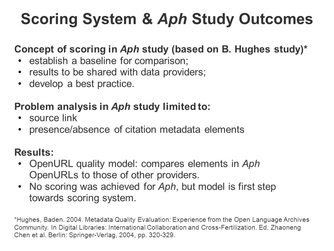 Scoring System & Aph Study Outcomes Concept of scoring in Aph study (based on B. Hughes study)* establish a baseline for comparison; results to be sha