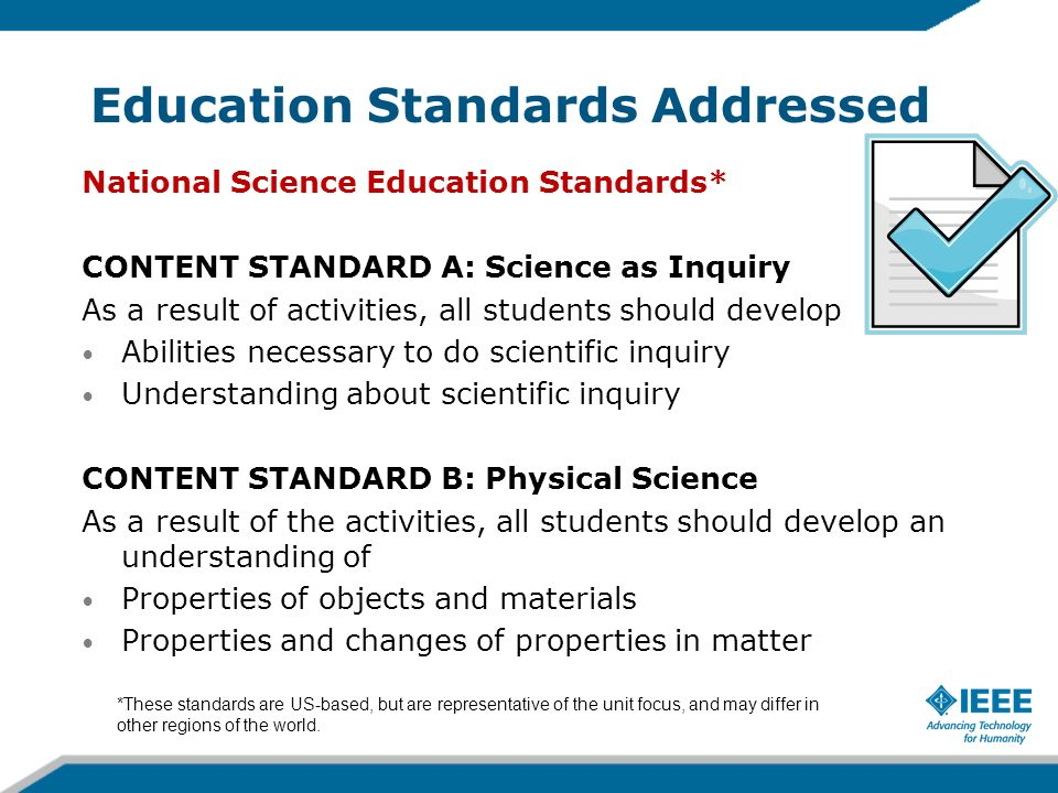 Education Standards Addressed National Science Education Standards* CONTENT STANDARD A: Science as Inquiry As a result of activities, all students sho