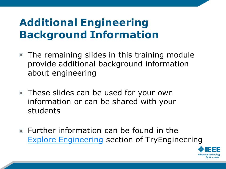 Additional Engineering Background Information The remaining slides in this training module provide additional background information about engineering
