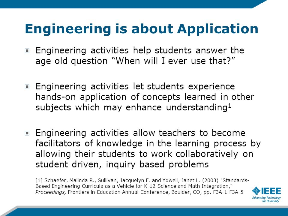 Engineering is about Application Engineering activities help students answer the age old question When will I ever use that? Engineering activities le