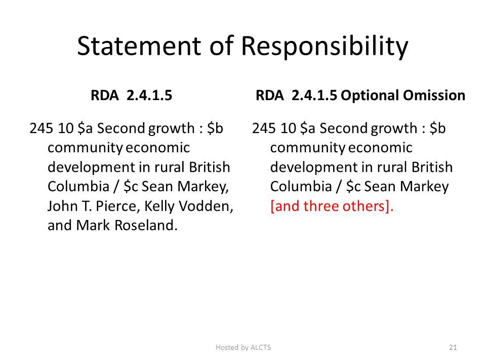 Statement of Responsibility RDA 2.4.1.5 245 10 $a Second growth : $b community economic development in rural British Columbia / $c Sean Markey, John T