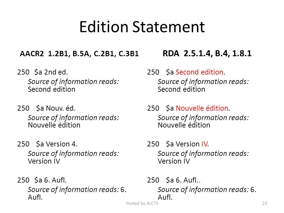 Edition Statement AACR2 1.2B1, B.5A, C.2B1, C.3B1 250 $a 2nd ed.