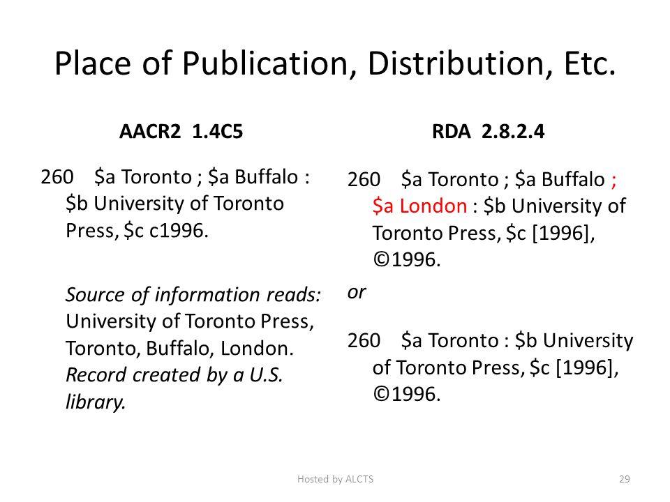 Place of Publication, Distribution, Etc. AACR2 1.4C5 260 $a Toronto ; $a Buffalo : $b University of Toronto Press, $c c1996. Source of information rea