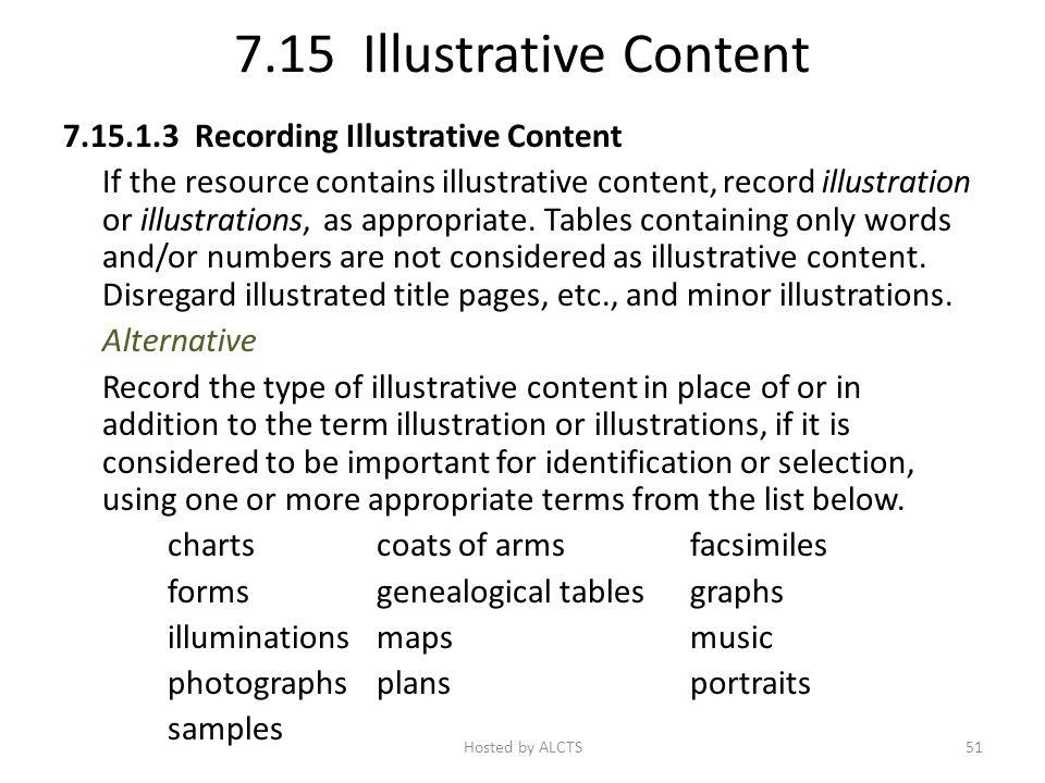 7.15 Illustrative Content 7.15.1.3 Recording Illustrative Content If the resource contains illustrative content, record illustration or illustrations,