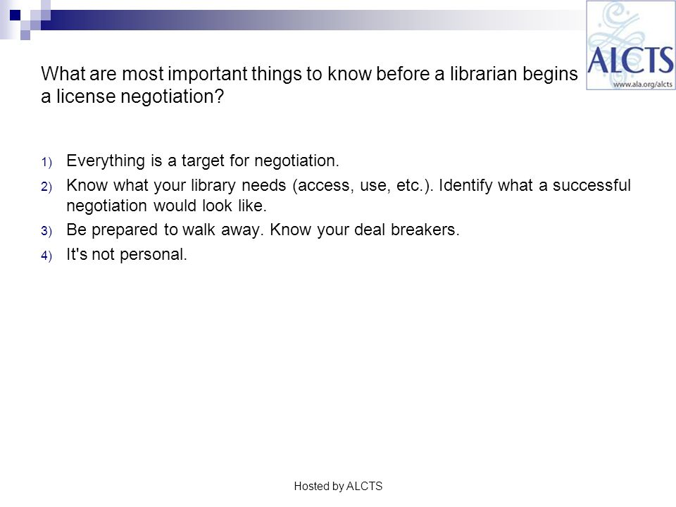 What are most important things to know before a librarian begins a license negotiation.