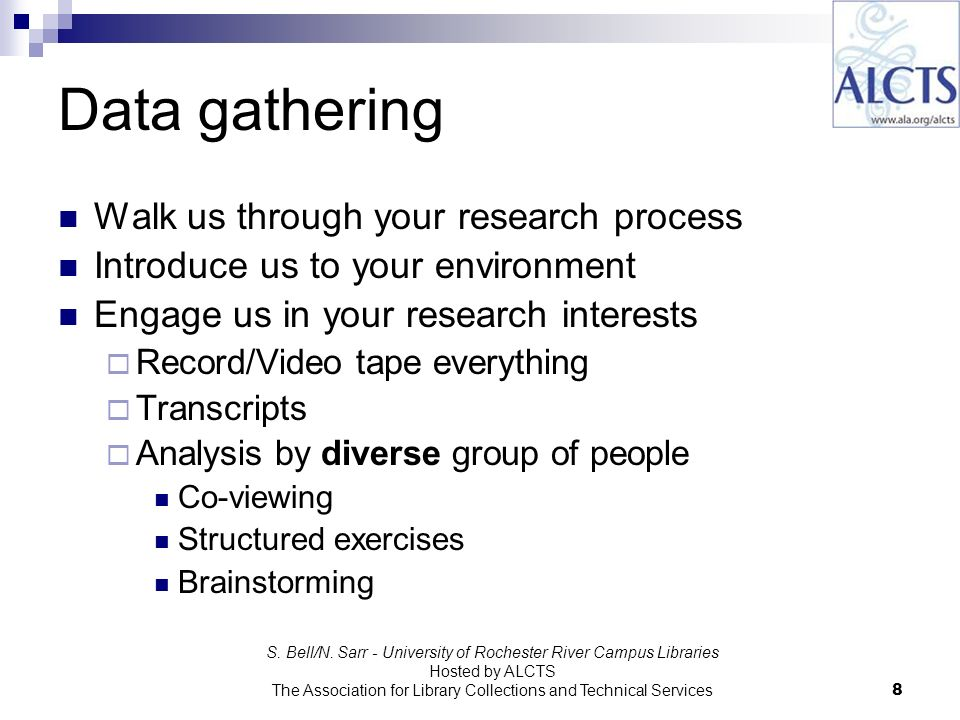 Data gathering S. Bell/N. Sarr - University of Rochester River Campus Libraries Hosted by ALCTS The Association for Library Collections and Technical
