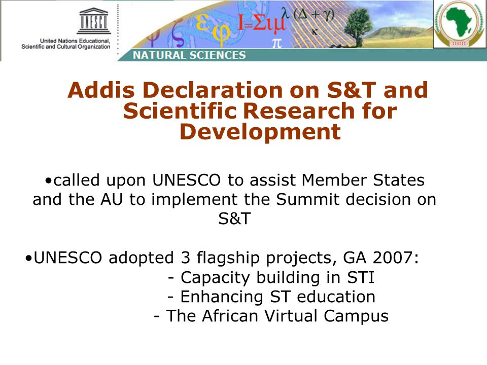 Addis Declaration on S&T and Scientific Research for Development called upon UNESCO to assist Member States and the AU to implement the Summit decisio