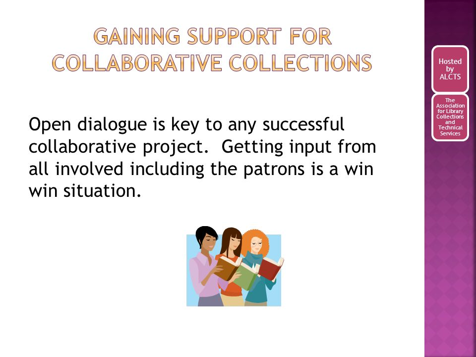 Open dialogue is key to any successful collaborative project.