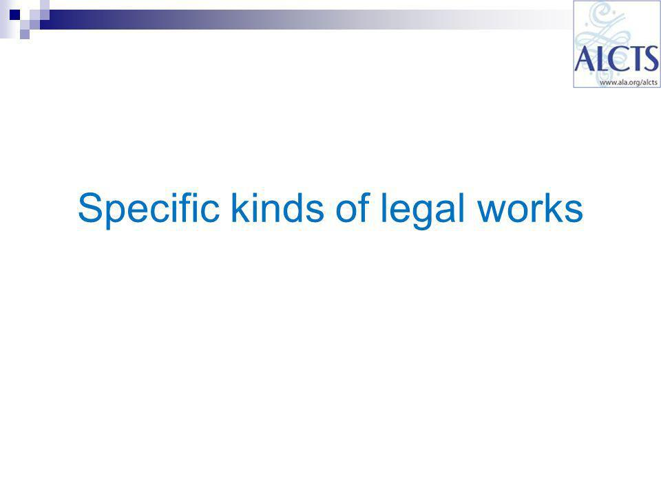 Specific kinds of legal works