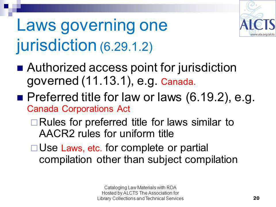 20 Laws governing one jurisdiction ( ) Authorized access point for jurisdiction governed ( ), e.g.