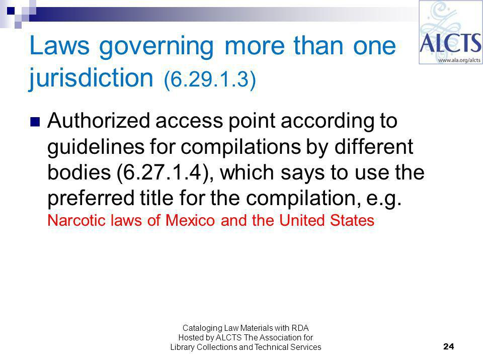 24 Laws governing more than one jurisdiction ( ) Authorized access point according to guidelines for compilations by different bodies ( ), which says to use the preferred title for the compilation, e.g.