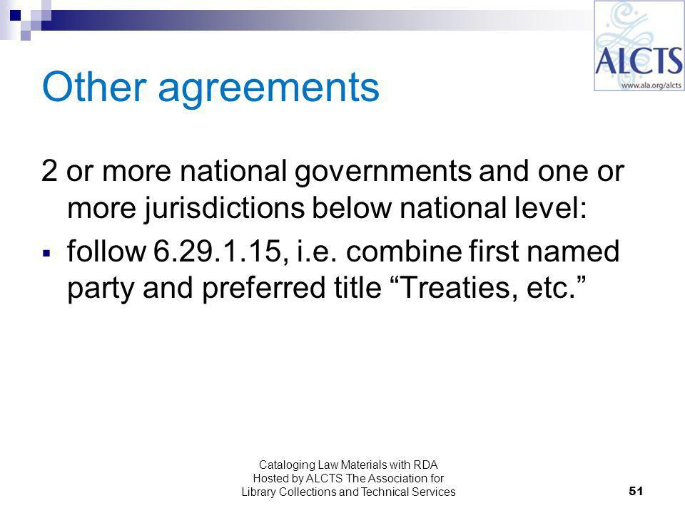 Other agreements 2 or more national governments and one or more jurisdictions below national level: follow , i.e.