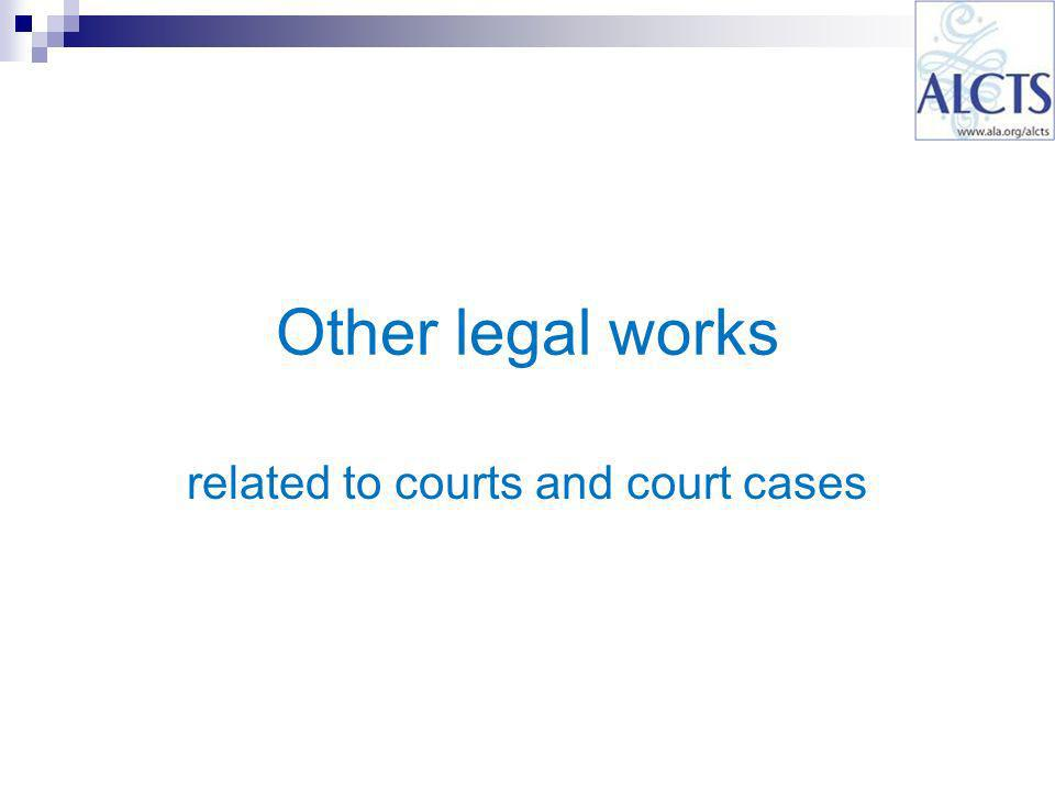 Other legal works related to courts and court cases