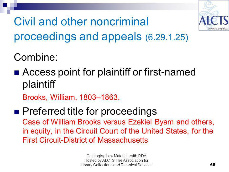 Civil and other noncriminal proceedings and appeals ( ) Combine: Access point for plaintiff or first-named plaintiff Brooks, William, 1803–1863.