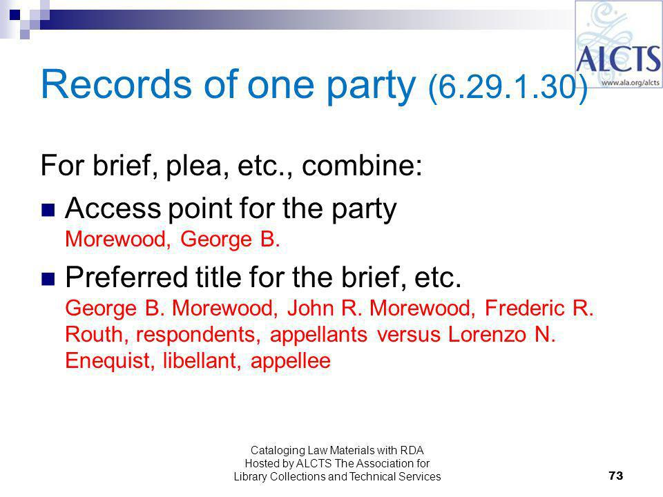Records of one party ( ) For brief, plea, etc., combine: Access point for the party Morewood, George B.