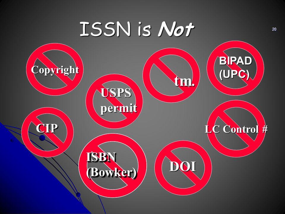 ISSN is Not Copyright CIP LC Control # tm. USPSpermit ISBN(Bowker)ISBN(Bowker) DOI BIPAD(UPC) 20