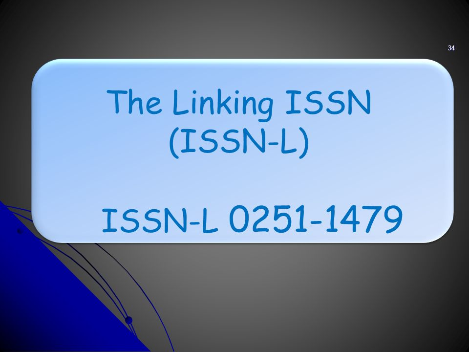 The Linking ISSN (ISSN-L) ISSN-L 0251-1479 34