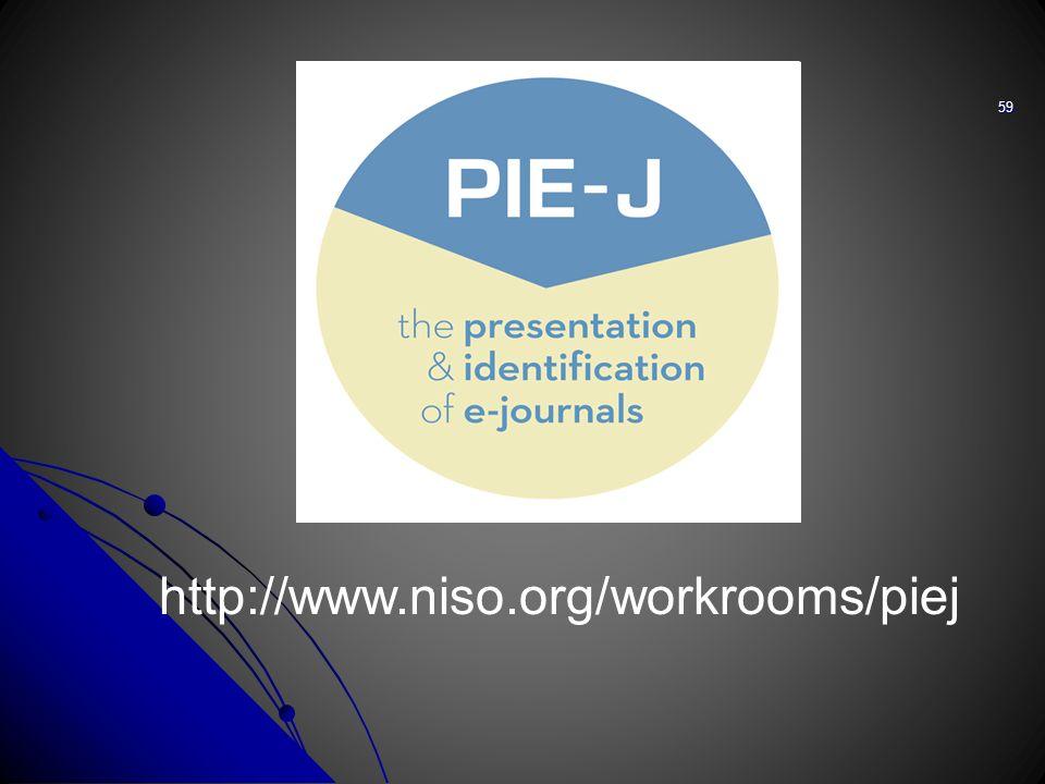 59 http://www.niso.org/workrooms/piej