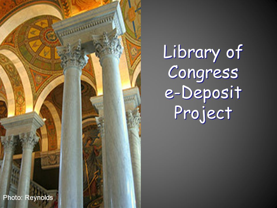 Library of Congress e-Deposit Project Photo: Reynolds