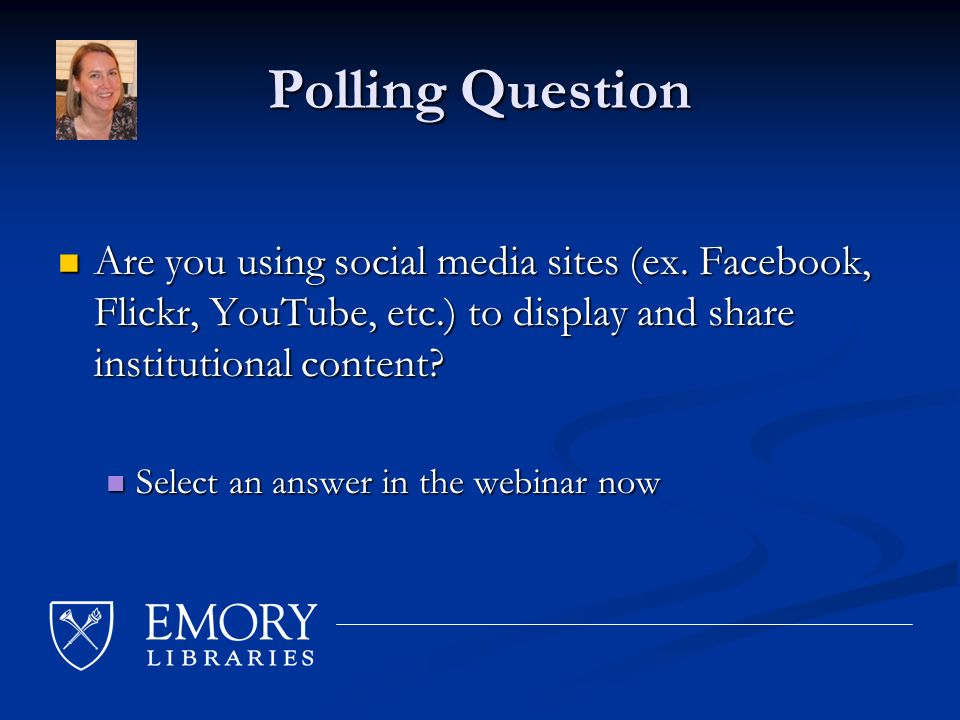 Polling Question Are you using social media sites (ex.