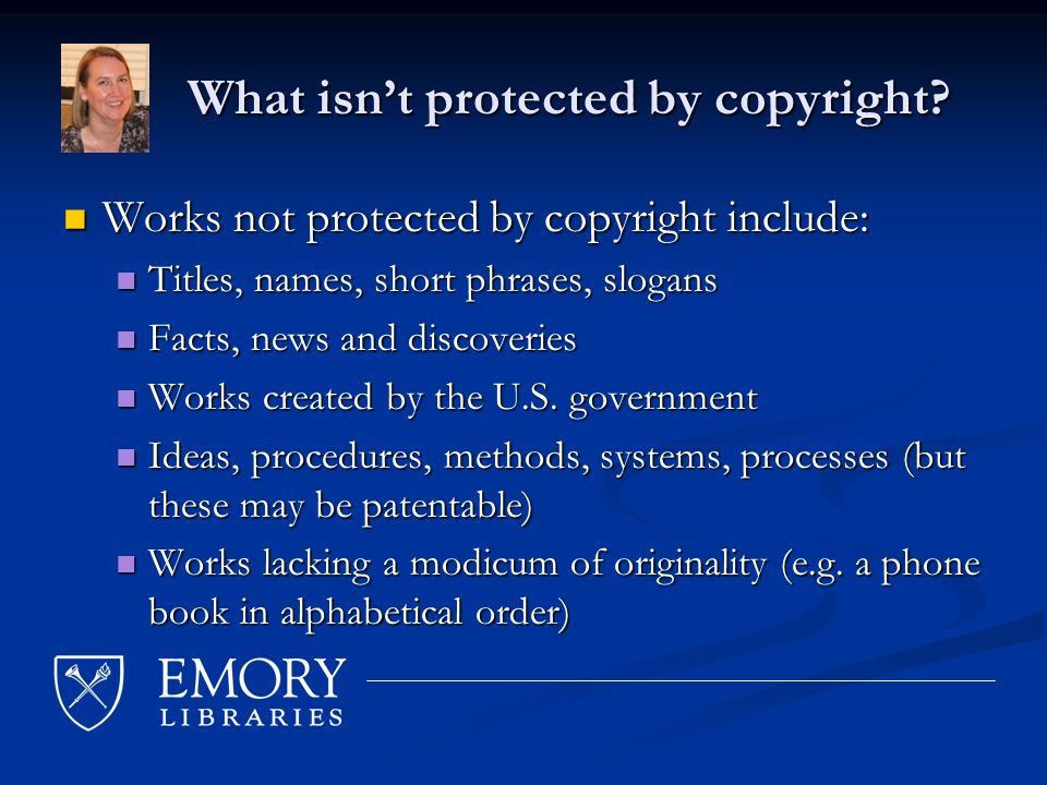What isnt protected by copyright. What isnt protected by copyright.