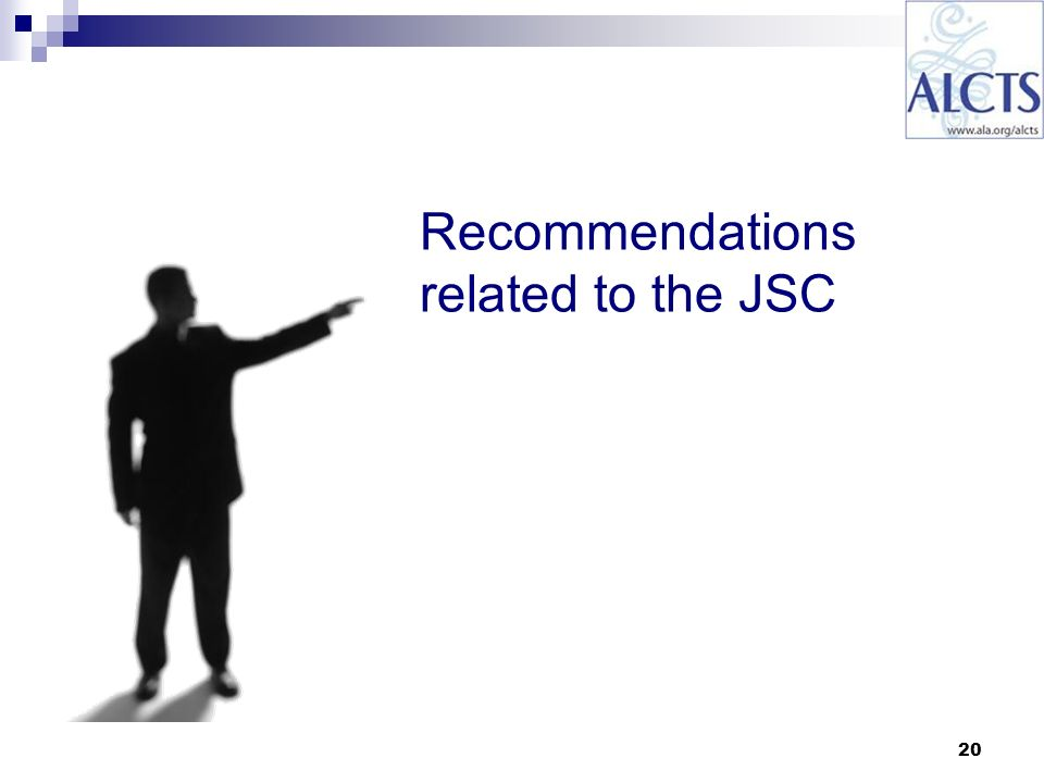 20 Recommendations related to the JSC