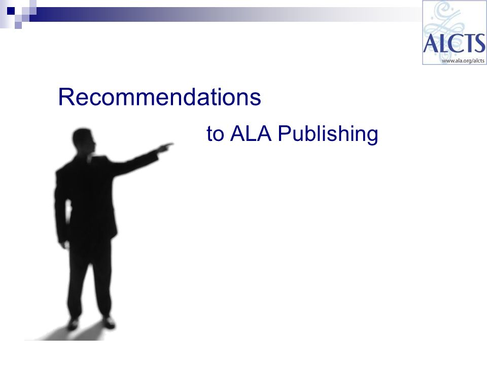 Recommendations to ALA Publishing
