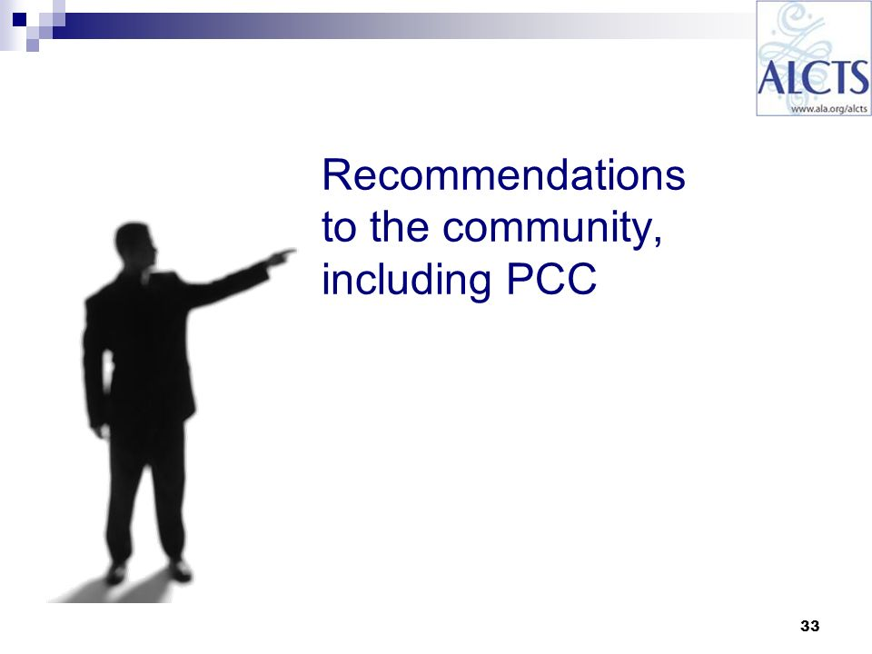33 Recommendations to the community, including PCC