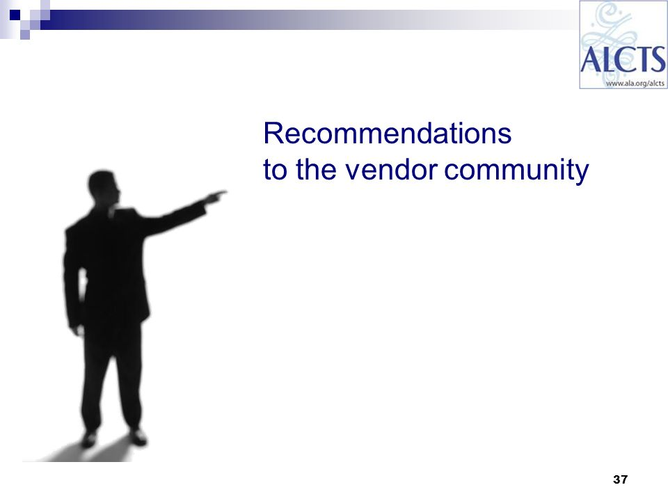 37 Recommendations to the vendor community