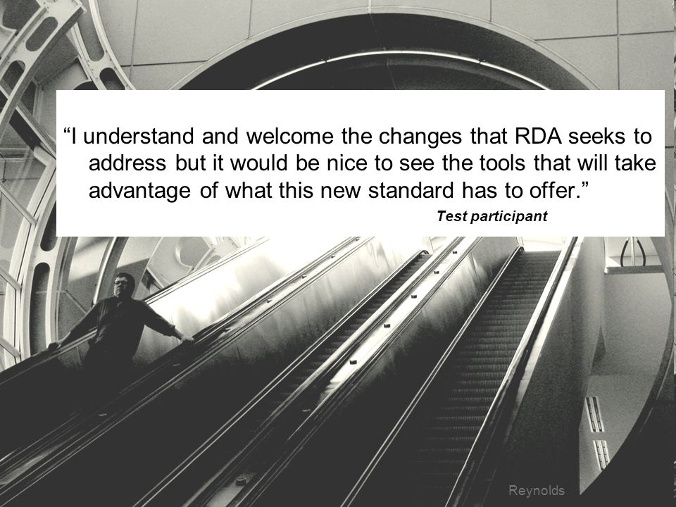 40 I understand and welcome the changes that RDA seeks to address but it would be nice to see the tools that will take advantage of what this new standard has to offer.