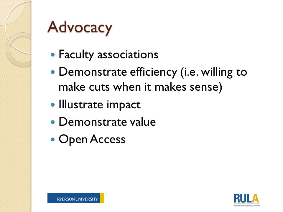 Advocacy Faculty associations Demonstrate efficiency (i.e.