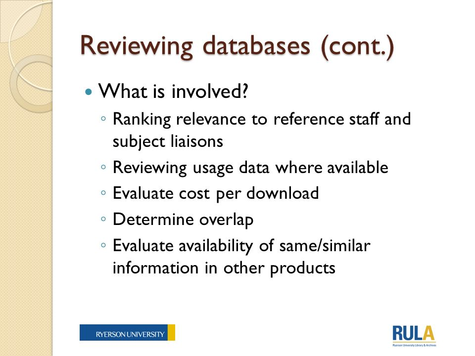 Reviewing databases (cont.) What is involved.