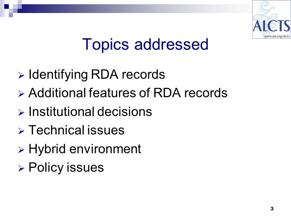 3 Topics addressed Identifying RDA records Additional features of RDA records Institutional decisions Technical issues Hybrid environment Policy issues
