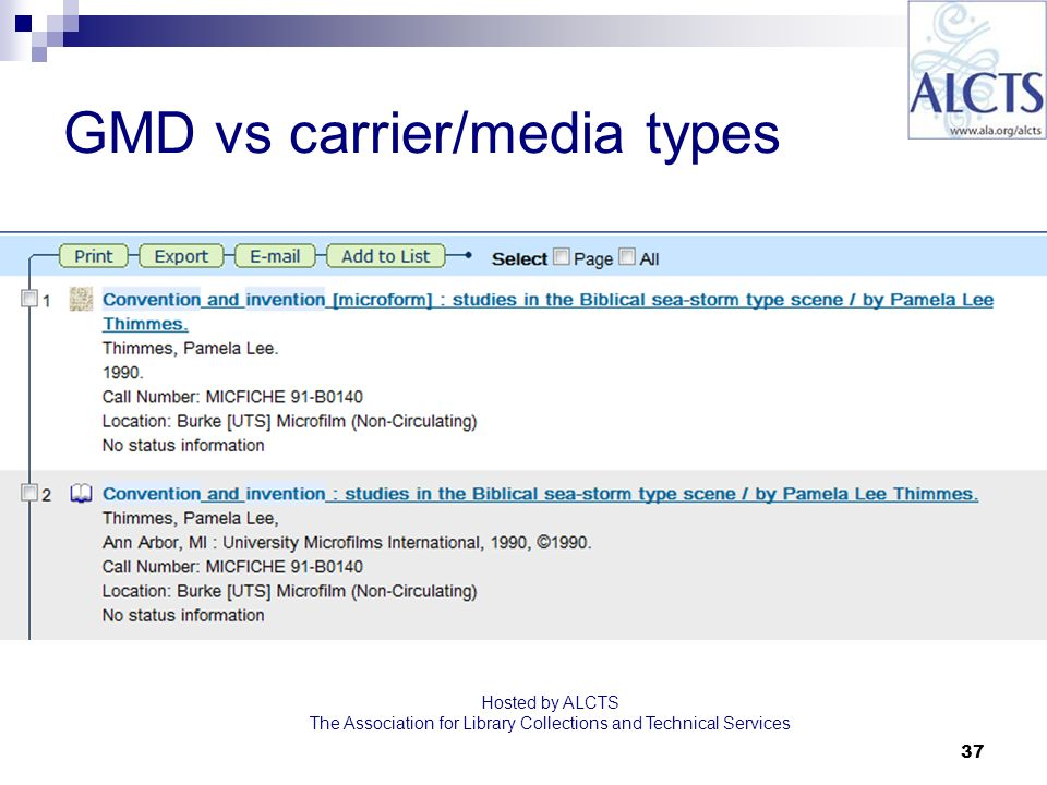 37 GMD vs carrier/media types Hosted by ALCTS The Association for Library Collections and Technical Services