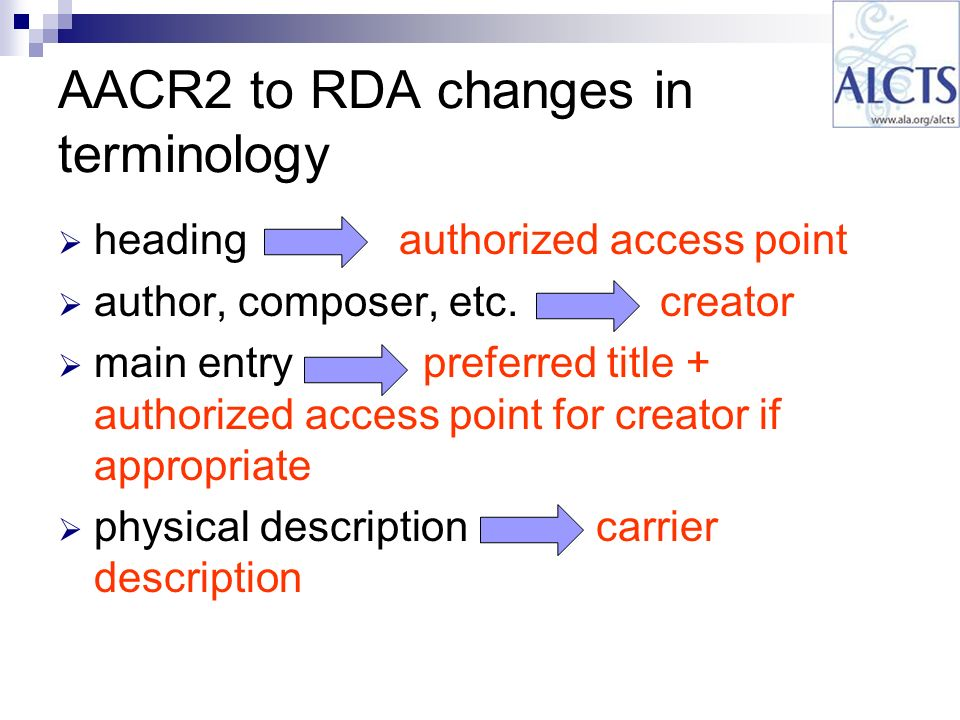 AACR2 to RDA changes in terminology heading authorized access point author, composer, etc.