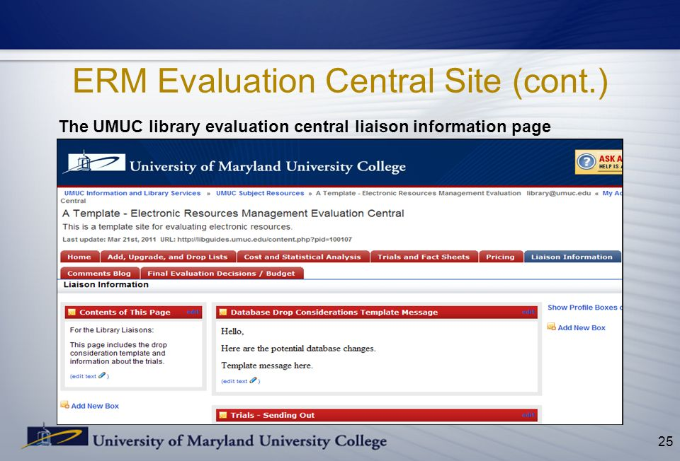 ERM Evaluation Central Site (cont.) The UMUC library evaluation central liaison information page 25