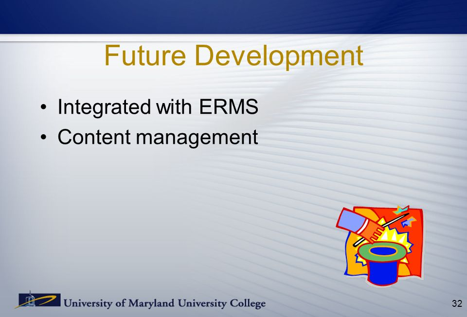 Future Development Integrated with ERMS Content management 32