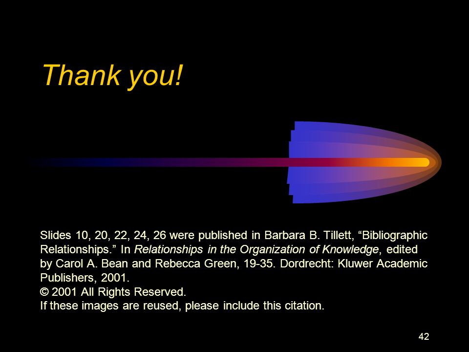 42 Thank you. Slides 10, 20, 22, 24, 26 were published in Barbara B.