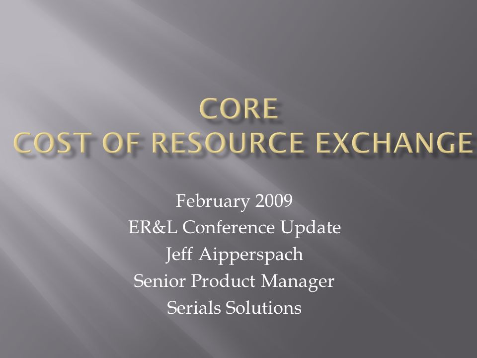 February 2009 ER&L Conference Update Jeff Aipperspach Senior Product Manager Serials Solutions