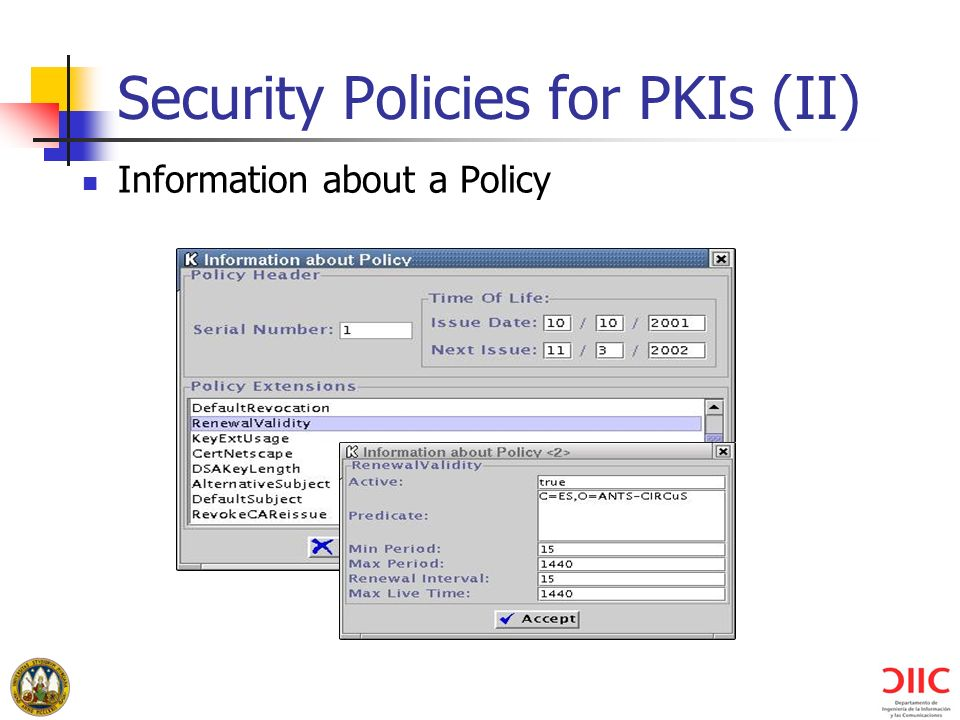 Security Policies for PKIs (II) Information about a Policy