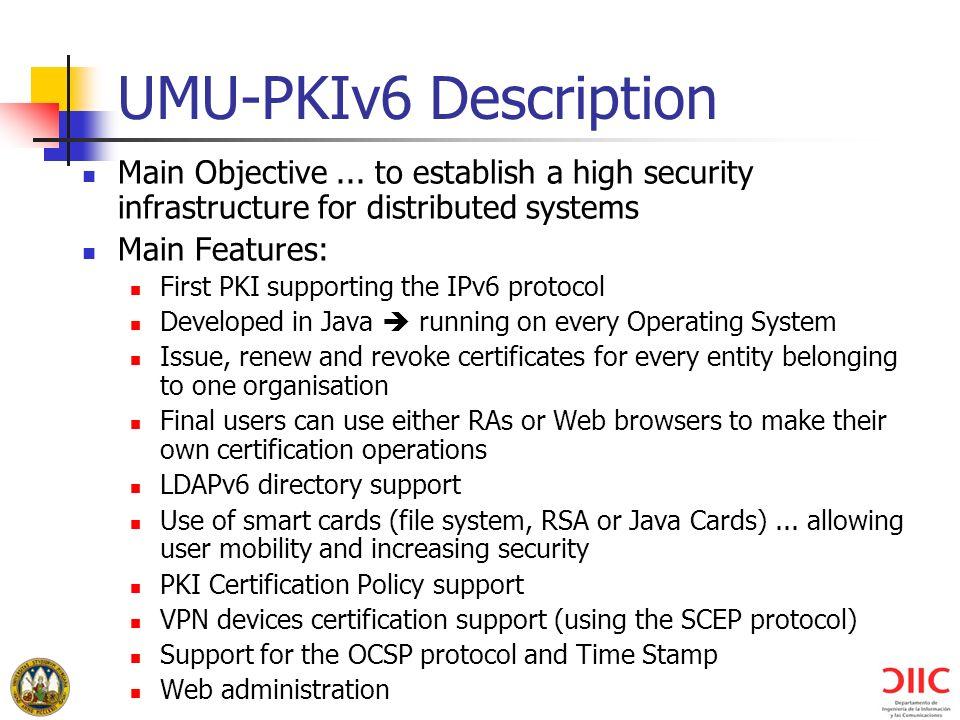 UMU-PKIv6 Description Main Objective...