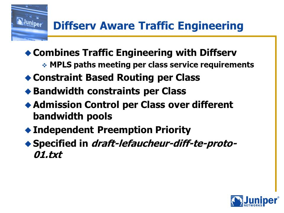 Combines Traffic Engineering with Diffserv MPLS paths meeting per class service requirements Constraint Based Routing per Class Bandwidth constraints