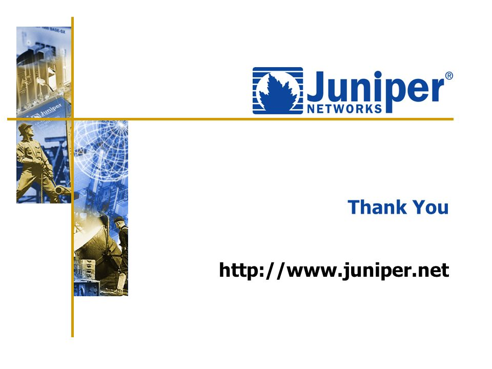 Thank You http://www.juniper.net