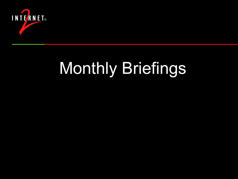 Monthly Briefings